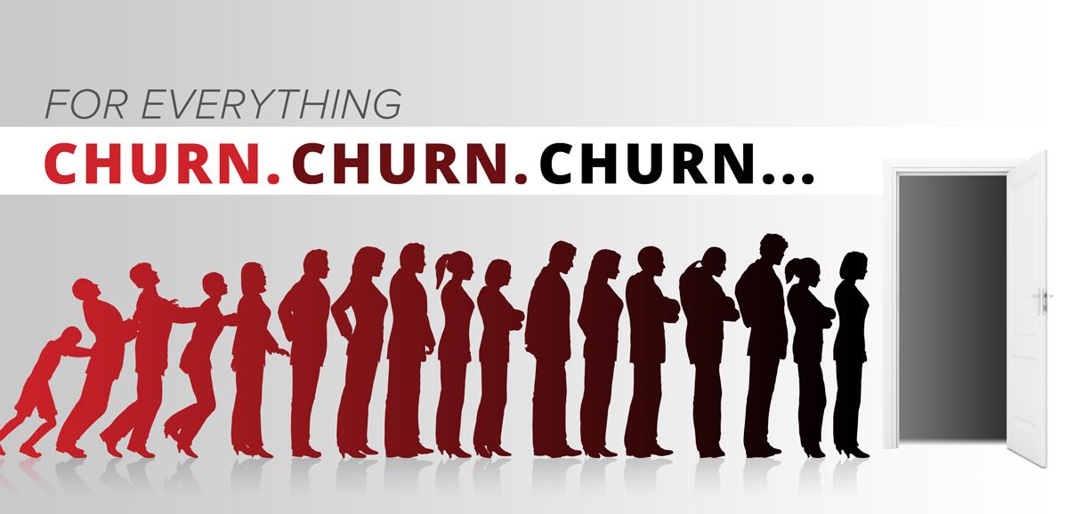 For Everything Churn, Churn, Churn