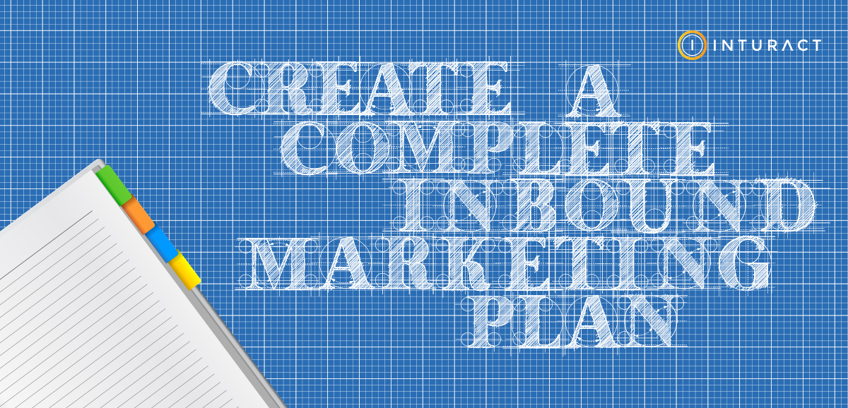 How to Create a Complete Inbound Marketing Plan