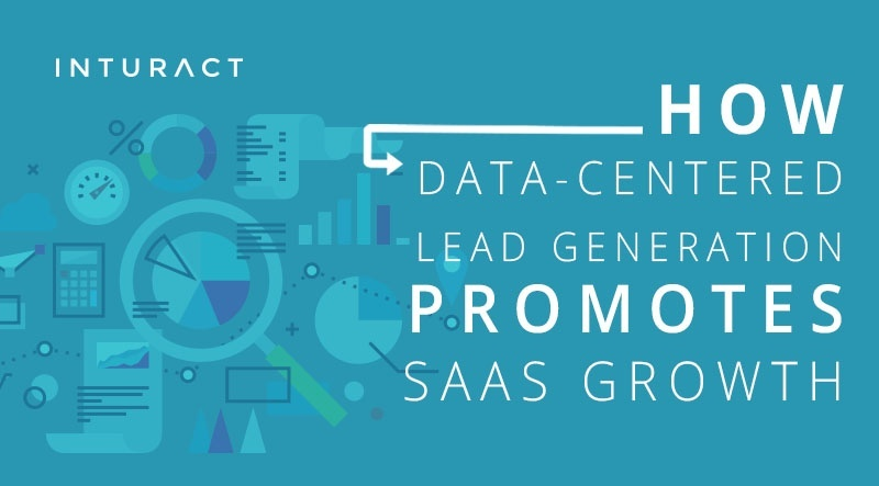 How Data-Centered Lead Generation Promotes SaaS Growth