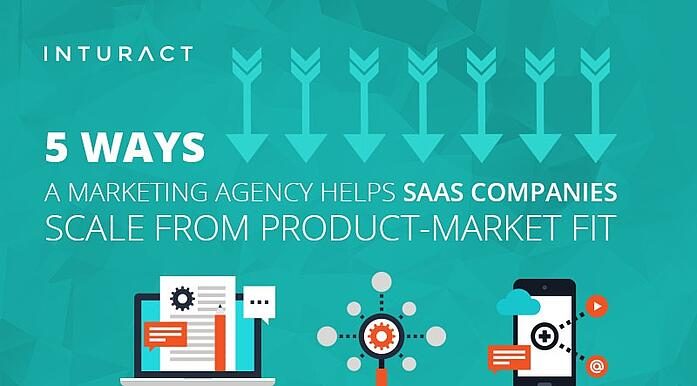 5 Ways a Marketing Agency Helps SaaS Companies Scale from Product-Market Fit""