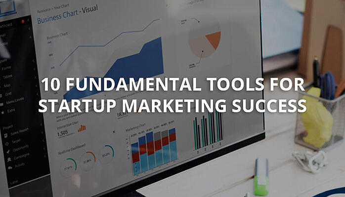 10_Fundamental_Tools-For-Startup-Marketing-Success.jpeg