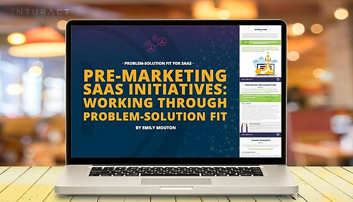 BLOG-Pre-Marketing_SaaS_Initiatives-_Working_Through_Problem-Solution_Fit.jpg