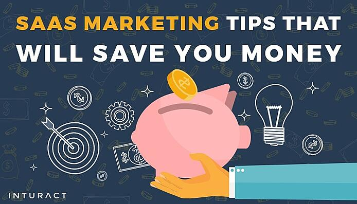 SaaS_Marketing_Tips_That_Will_Save_You_Money.jpg