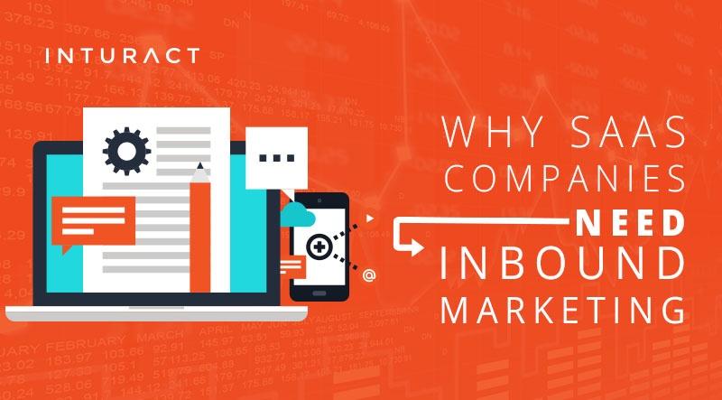 Why SaaS Companies Need Inbound Marketing