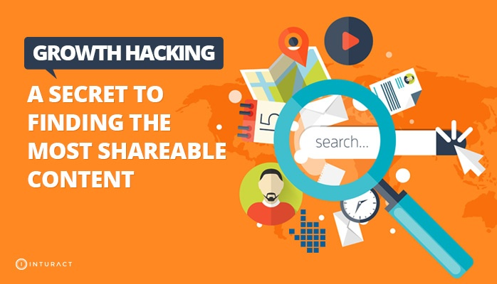 Growth Hacking: A Secret To Finding The Most Shareable Content