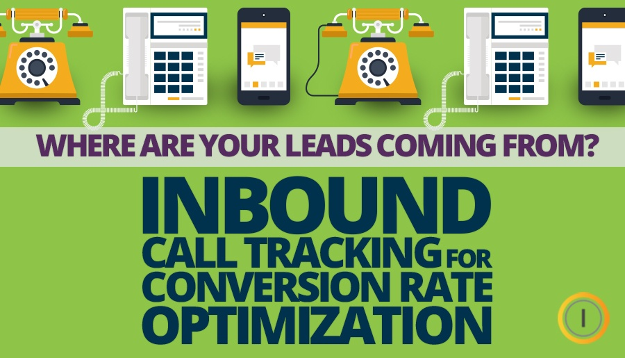 Inbound Call Tracking for Conversion Rate Optimization