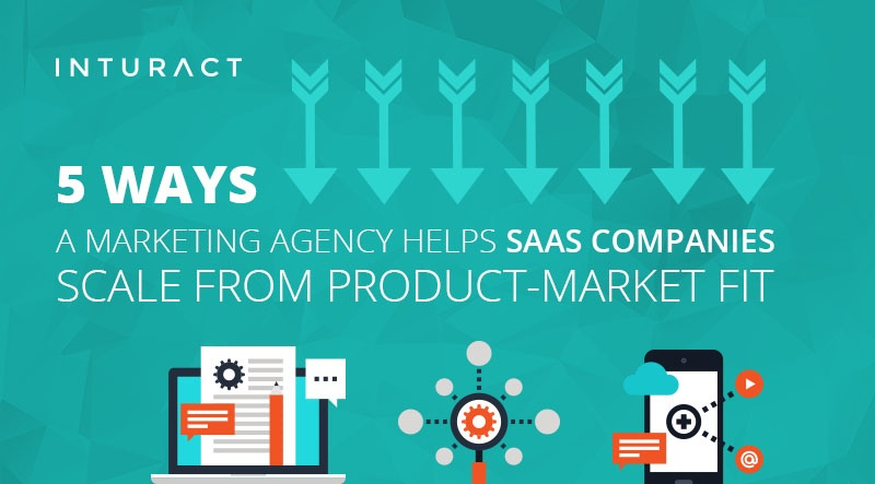 5 Ways an Agency Helps SaaS Companies Scale from Product-Market Fit
