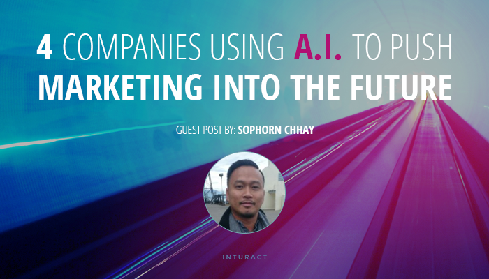 4 Companies Using Artificial Intelligence To Push Marketing Into The Future