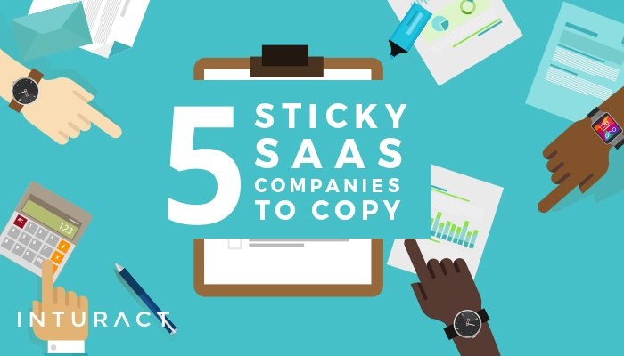 5 Super Sticky SaaS Companies to Copy