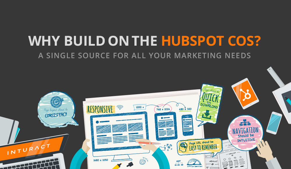 7 Reasons To Build Your Site on the HubSpot COS