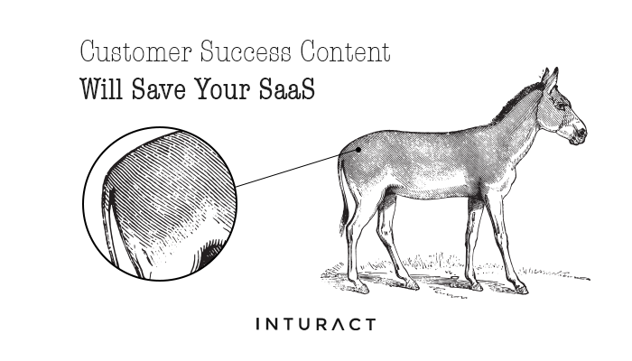 Customer Success Content Will Save Your SaaS
