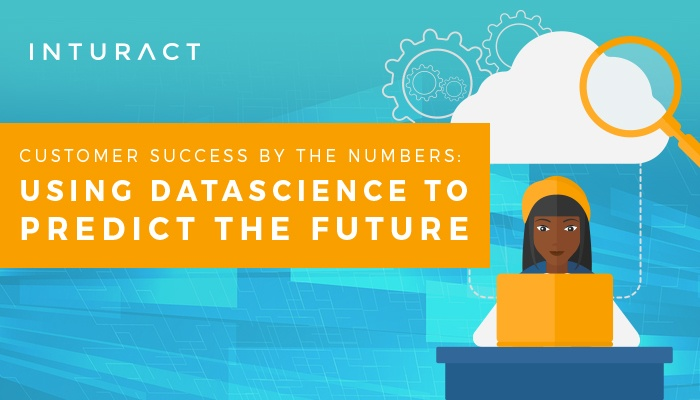 Customer Success by the Numbers: Using Data to Predict the Future