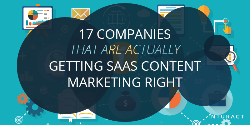 17 Companies that Are Actually Getting SaaS Content Marketing Right