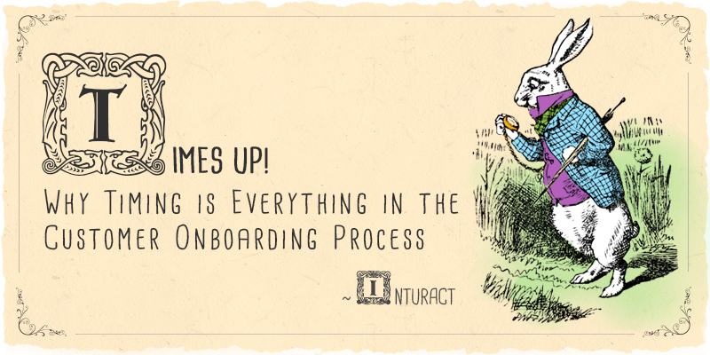 Why Timing is Everything in the Customer Onboarding Process
