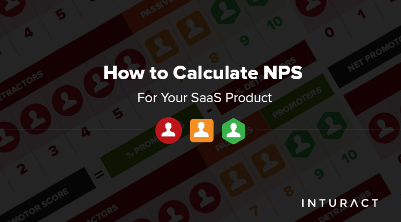How to Calculate NPS (Net Promoter Score) For Your SaaS Product