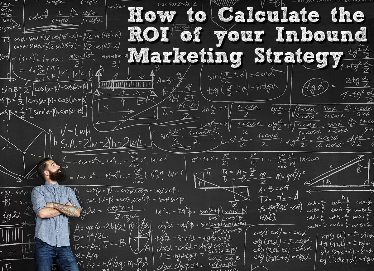 How to Calculate the ROI of your Inbound Marketing Strategy
