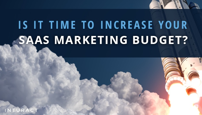 Is it Time to Increase Your SaaS Marketing Budget?