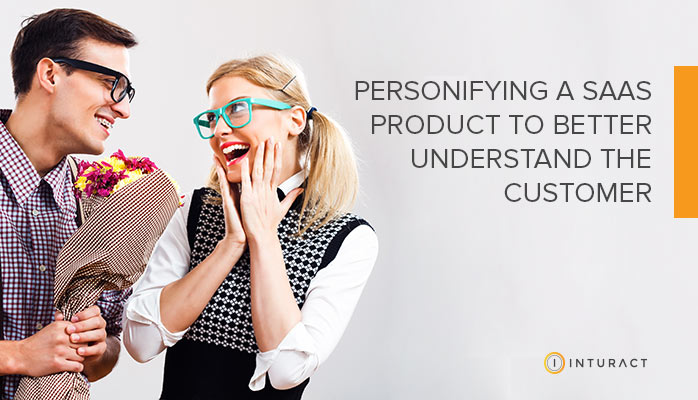 SaaS Marketing: Personify Your Product to Know Your Customers