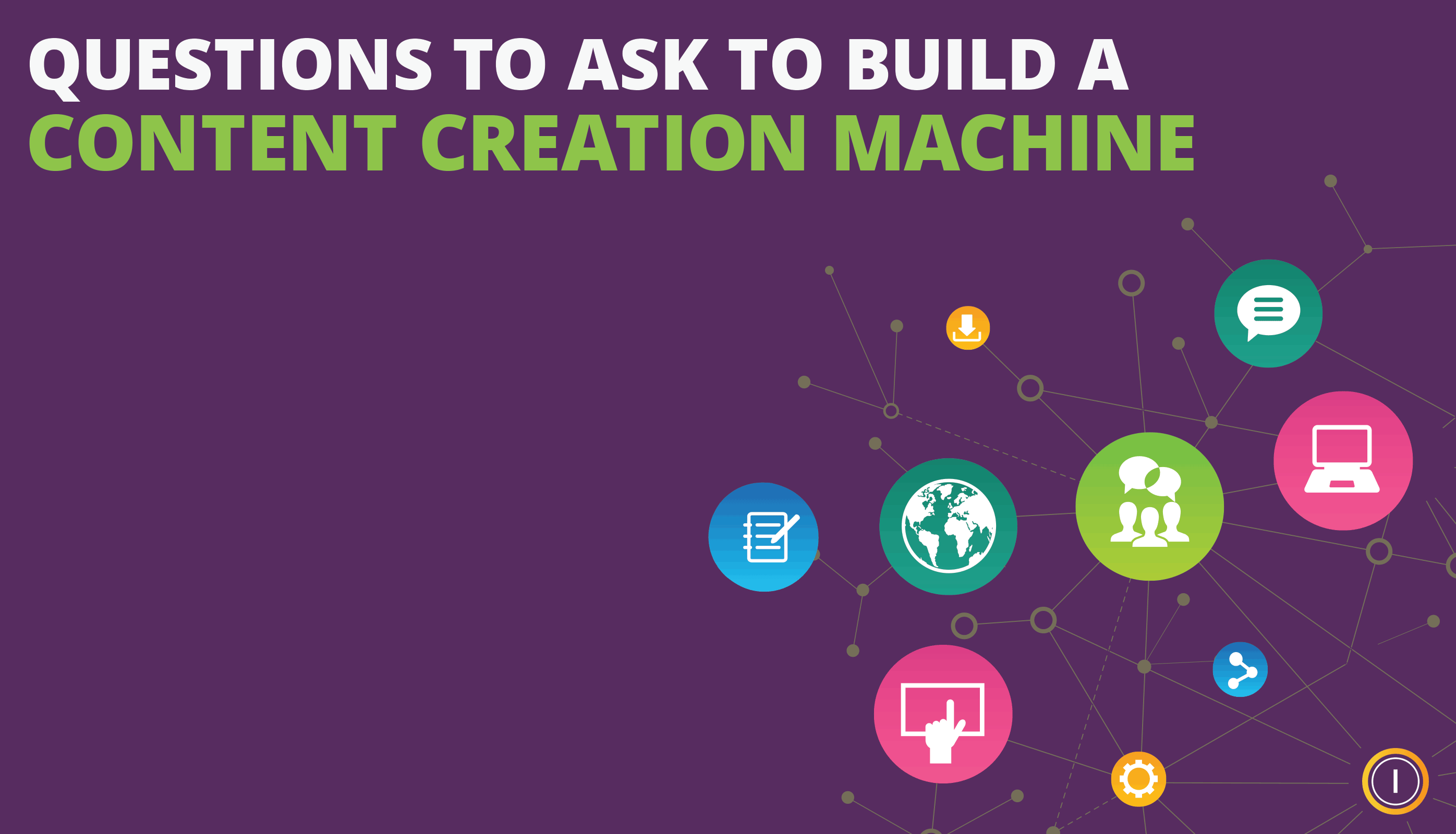 Questions to Ask to Build a Content Creation Machine