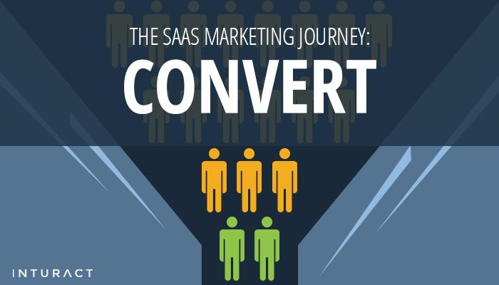 The SaaS Marketing Journey: Convert