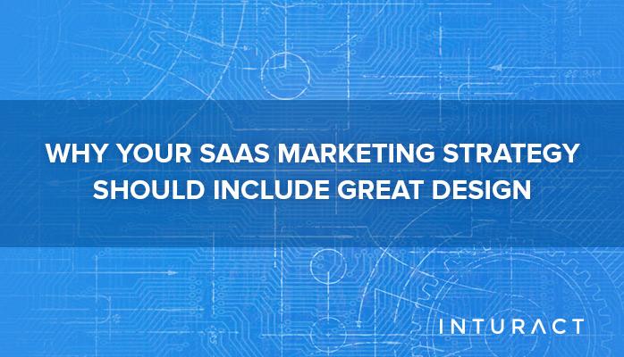 SaaS-Marketing-Strategy-Great-Design.jpg