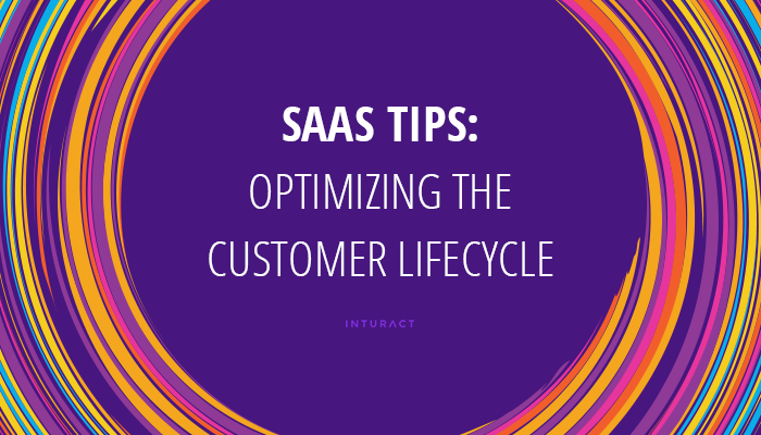 SaaS Tips: Optimizing the Customer Lifecycle
