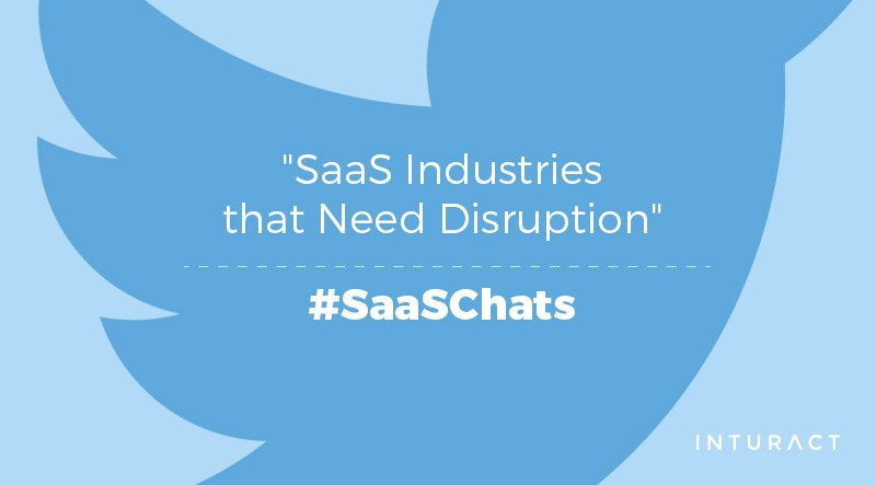 SaaSChats-Industries-That-Need-Disruption