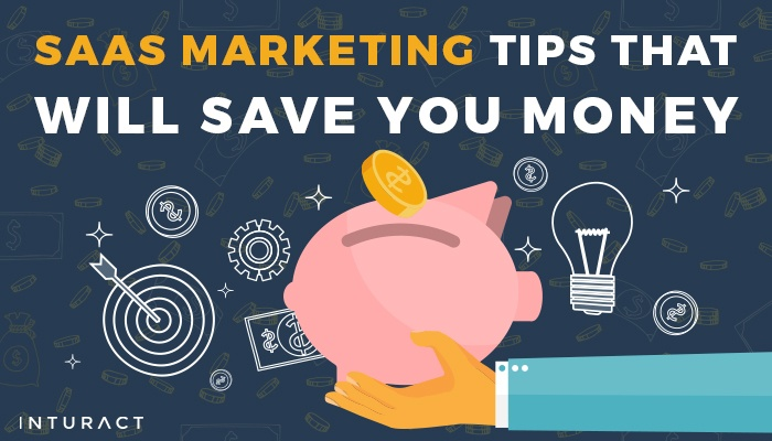 SaaS Marketing Tips That Will Save You Money