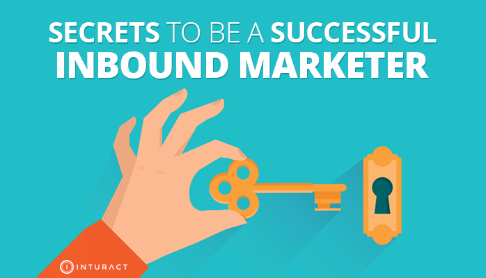3 Secrets to Being a Successful Inbound Marketer Revealed