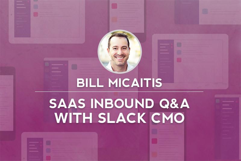 #Inbound15 Live Blog: Slack CMO Answers SaaS Inbound Questions