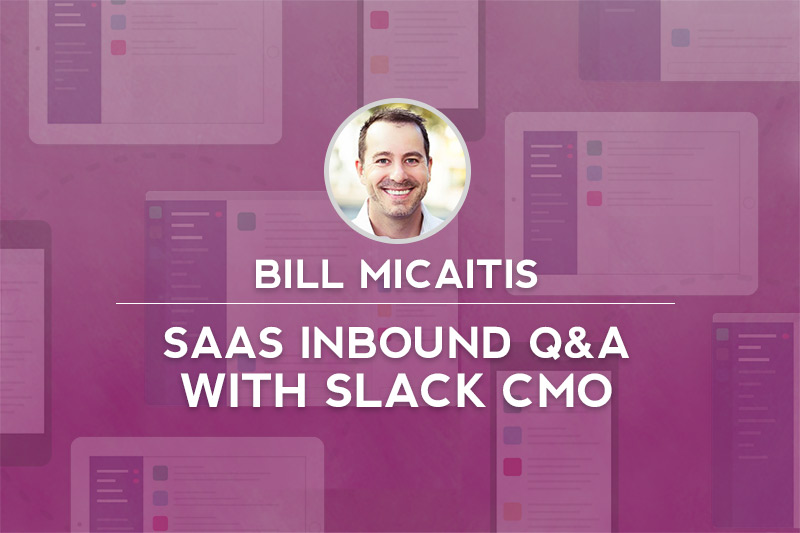 Slack-CMO-Bill-Micaitis