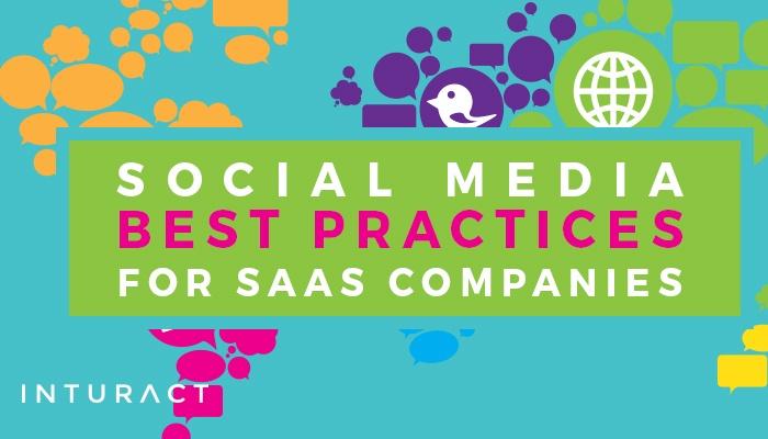 Social Media Best Practices for SaaS Companies
