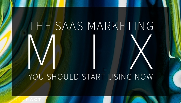 The SaaS Marketing Mix You Should Start Using Now