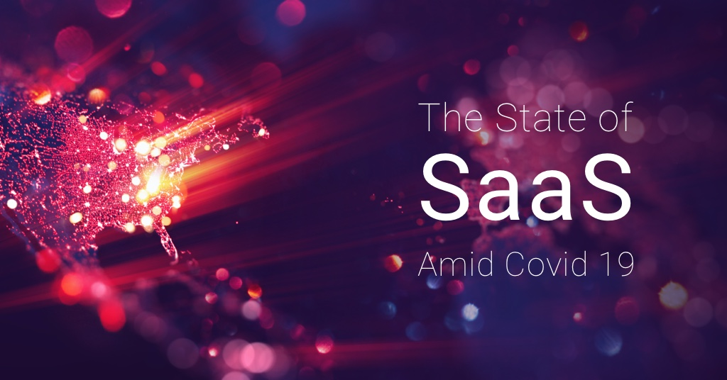 The State of SaaS Amid Covid-19