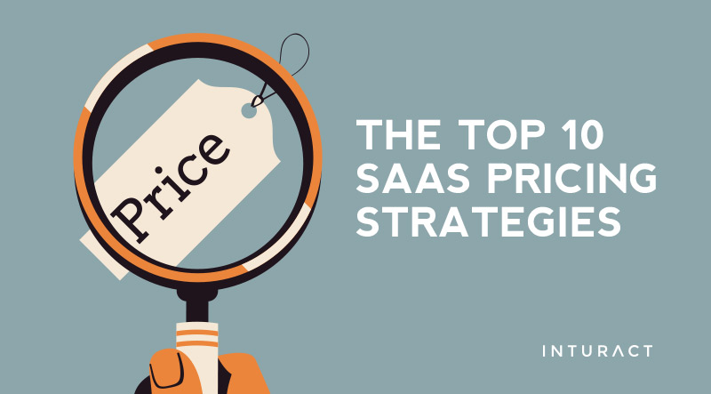 The Top 10 SaaS Pricing Strategies