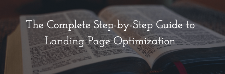 Landing Page Optimization: The Complete DIY Guide to Optimizing Your Landing Pages