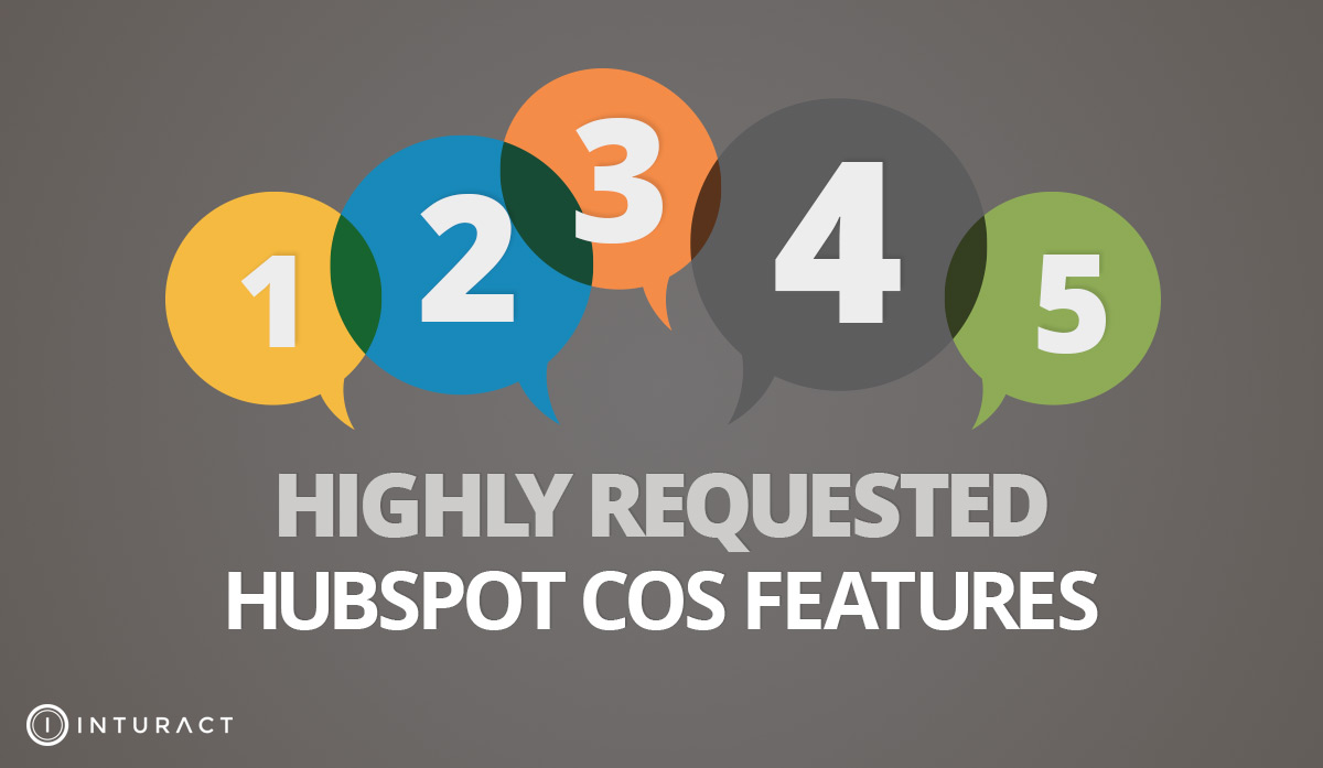 5 Highly Requested HubSpot COS Features