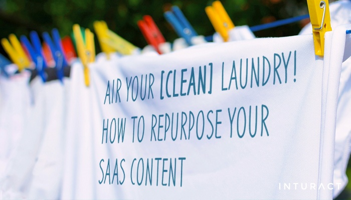 Air Your [Clean] Laundry! How To Repurpose SaaS Content