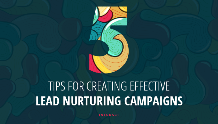 5 Tips for Creating Effective Lead Nurturing Campaigns for SaaS