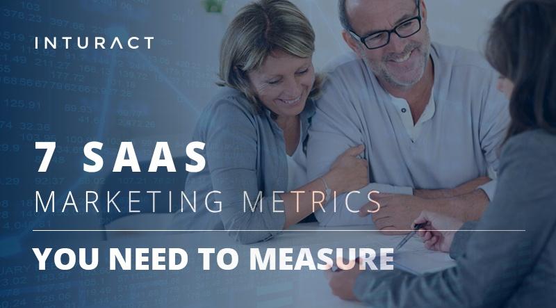 7 SaaS Marketing Metrics You Need to Measure